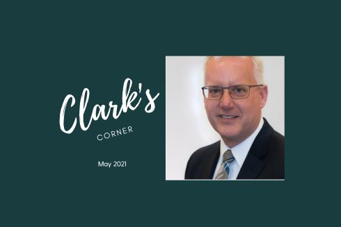 Clark's Corner – May 2021
